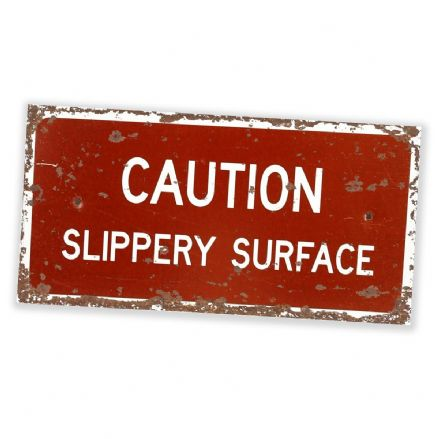 Caution Slippery Surface  -  Metal Wall Sign